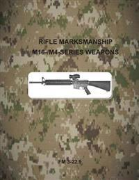 Rifle Marksmanship M16-/M4-Series Weapons: FM 3-22.9