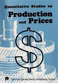 Quantitative Studies on Production and Prices