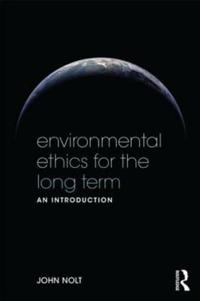 Environmental Ethics for the Long Term