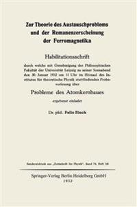 Zur Theorie Des Austauschproblems Und Der Remanenzerscheinung Der Ferromagnetika: Probleme Des Atomkernbaues