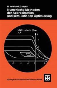 Numerische Methoden Der Approximation Und Semi-infiniten Optimierung