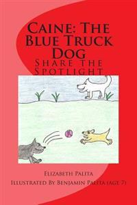 Caine the Blue Truck Dog: Book 2