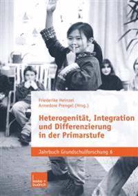 Heterogenität, Integration Und Differenzierung in Der Primarstufe