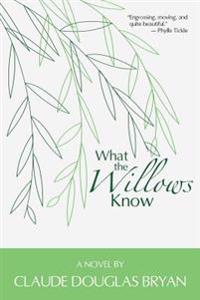 What the Willows Know
