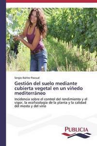 Gestion del Suelo Mediante Cubierta Vegetal En Un Vinedo Mediterraneo