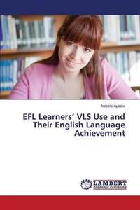 Efl Learners' Vls Use and Their English Language Achievement
