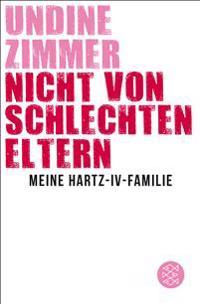 Nicht von schlechten Eltern - Meine Hartz-IV-Familie