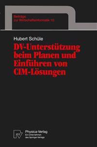 Dv-Unterstutzung Beim Planen Und Einfuhren Von Cim-Losungen