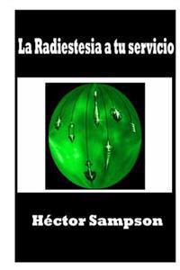 La Radiestesia a Tu Servicio