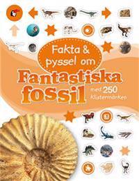 Fakta och pyssel om fantastiska fossil