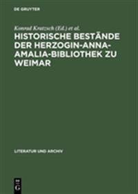 Historische Bestände Der Herzogin Anna Amalia Bibliothek Zu Weimar