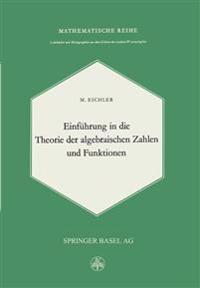 Einführung in Die Theorie Der Algebraischen Zahlen Und Funktionen