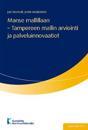 Manse mallillaan - Tampereen mallin arviointi ja palveluinnovaatiot