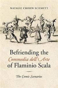 Befriending the Commedia dell'Arte of Flaminio Scala