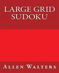 Large Grid Sudoku: 80 Easy to Read, Large Print Sudoku Puzzles