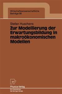 Zur Modellierung Der Erwartungsbildung in Makro konomischen Modellen