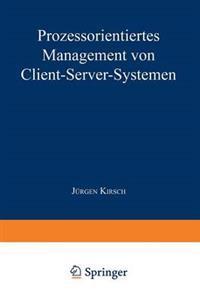 Prozessorientiertes Management Von Client-server-systemen