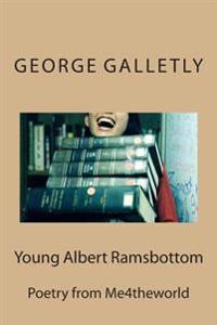 Young Albert Ramsbottom: Poetry from Me4theworld