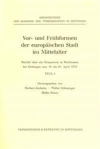 VOR- Und Fruhformen Der Europaischen Stadt Im Mittelalter. Band 1
