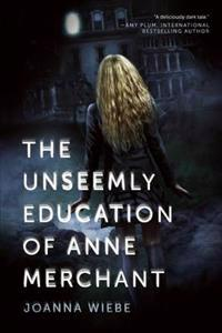 Unseemly Education of Anne Merchant