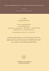 Zellpharmakologische Untersuchungen Über Den Mechanismus Der Wirkungen Und Nebenwirkungen Von Lokal- Und Inhalationsanästhetika