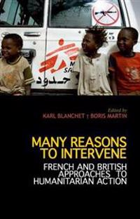 Many Reasons to Intervene: French and British Approaches to Humanitarian Action