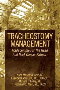 Tracheostomy Management: Made Simple for the Head and Neck Cancer Patient