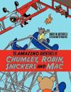 The Amazing Adventures of Chumley, Robin, Snickers and Mac
