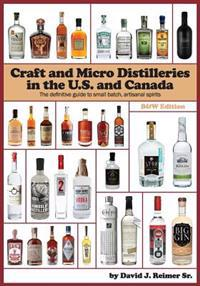 Craft and Micro Distilleries in the U.S. and Canada, 4th Edition