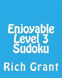 Enjoyable Level 3 Sudoku: A Collection of Large Print Sudoku Puzzles