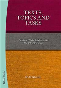 Texts, topics and tasks : teaching english in years 4-6