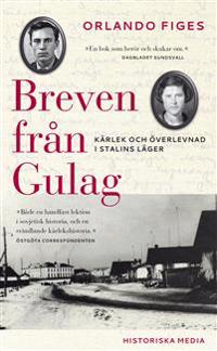 Breven från Gulag : kärlek och överlevnad i Stalins läger