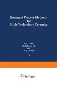 Emergent Process Methods for High-Technology Ceramics