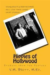 Hippies of Hollywood: Stories from the Sixties