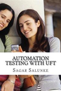 Automation Testing with Uft: A Beginner's Guide