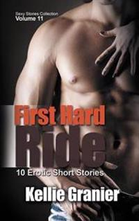 First Hard Ride: 10 Erotic Short Stories