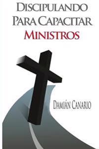 Discipulando Para Capacitar Ministros
