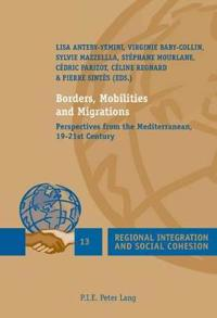 Borders, Mobilities and Migrations: Perspectives from the Mediterranean, 19-21st Century