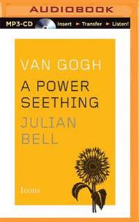 Van Gogh: A Power Seething