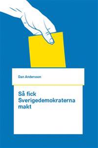 Så fick Sverigedemokraterna makt