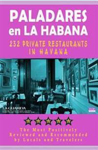 Paladares En La Habana: 200 of the Most Popular Private Restaurants in Havana
