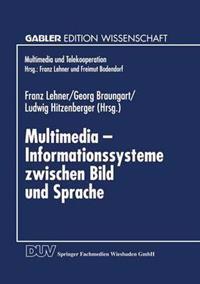 Multimedia -- Informationssysteme Zwischen Bild Und Sprache
