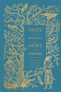 Tales of the Marvellous and News of the Strange: The First English Translation of a Medieval Arab Fantasy Collection