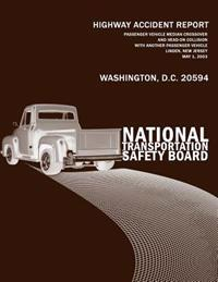 Passenger Vehicle Median Crossover and Head-On Collision with Another Passenger Vehicle, Linden, New Jersey, May 1, 2003: Highway Accident Report Ntsb