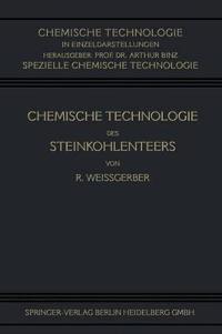 Chemische Technologie Des Steinkohlenteers