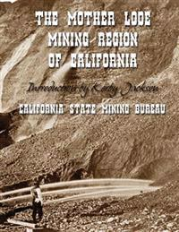The Mother Lode Mining Region of California