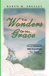 The Wonders of His Grace, You're Equipped with Everything You Need