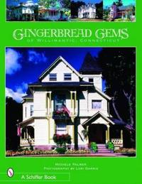 Gingerbread Gems of Willimantic, Connecticut