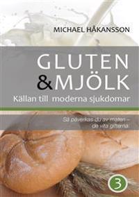 Gluten och mjölk : så påverkas du av maten