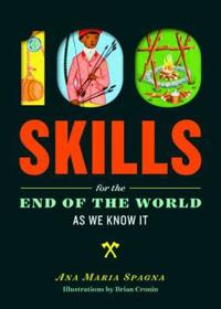 100 Skills Youll Need for the End of the World As We Know It